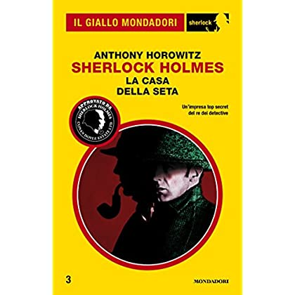La Casa Della Seta (Il Giallo Mondadori Sherlock)