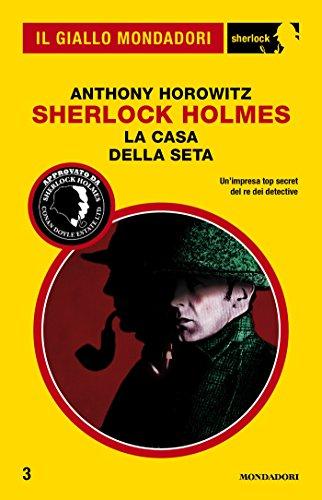 Sherlock Holmes - La casa della seta (Il Giallo Mondadori Sherlock)
