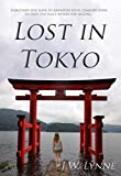 Lost in Tokyo: A Romantic Travel Story with Mystery and Suspense (set in Tokyo, Kyoto, Nara, Kamakura, and Nikko, Japan)