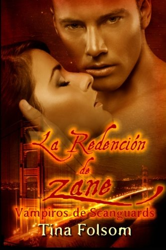 La Redencion de Zane: Vampiros de Scanguards: Volume 5 (Vampiros De Scanguards / the Scanguards Vampires)