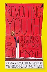 Revolting Youth : The Further Journal's of Nick Twisp (Youth in Revolt)