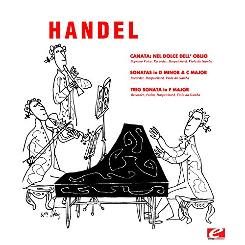 Handel: Nel Dolce Dell'oblio - Sonatas in D Minor & C Major - Trio Sonata in F Major (Digitally Remastered)