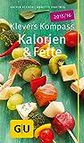Klevers Kompass Kalorien & Fette 2015/16 (GU Kompass Gesundheit)