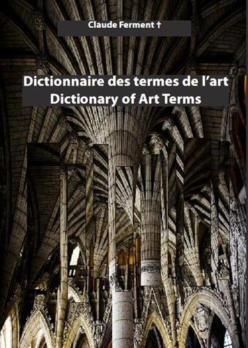 Dictionnaire des termes de l'Art - Dictionary Of Art Terms