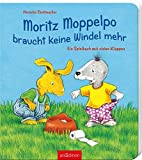 Moritz Moppelpo braucht keine Windel mehr: Ein Spielbuch mit vielen Klappen - Hermien Stellmacher