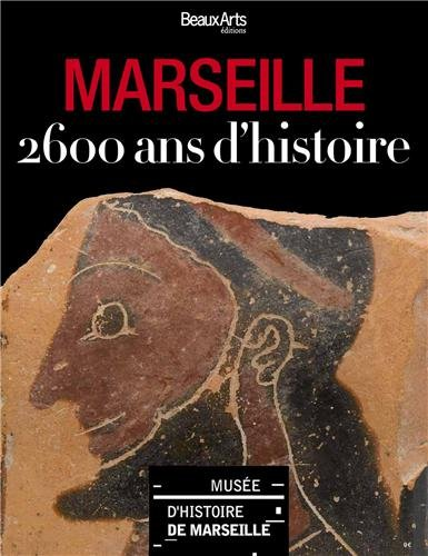Marseille : 2600 ans d'histoire