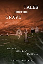 Tales From The Grave: A Ghostly Collection of Short Stories