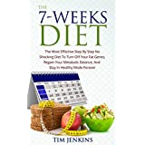 The 7-Weeks Diet: The Most Effective Step By Step No Shocking Diet To Turn Off Your Fat Genes, Regain Your Metabolic Balance, And Stay In Healthy Mode Forever. (English Edition)