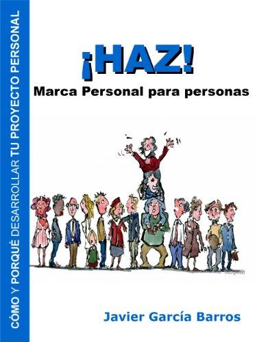 Descargar Libro ¡HAZ! Marca Personal para personas de Javier García Barros