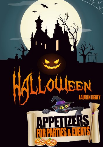 Halloween Appetizers for Parties and Events (English Edition) (Für Ideen Partys Halloween Vorspeise)
