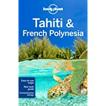 Lonely Planet Tahiti & French Polynesia (Country Regional Guides)