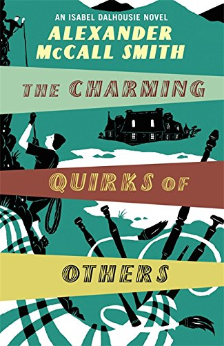 Philosophy Sunday Club (The Sunday Philosophy Club 07. The Charming Quirks of Others: An Isabel Dalhousie Novel)