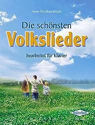 Die schönsten Volkslieder: 48 deutsche Volkslieder aus vier Jahrhunderten, bearbeitet für Klavier