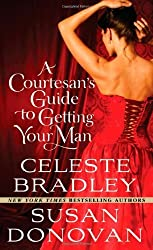 A Courtesan's Guide to Getting Your Man by Susan Donovan (2011-05-24)