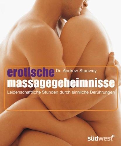 Erotische Massage-Geheimnisse: Leidenschaftliche Stunden durch sinnliche Berührungen