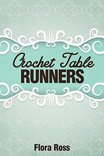 Crochet Table Runners (English Edition)