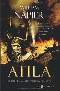 Atila El fin del mundo vendrá del Este (Novela Historica(la Esfera)) de [Napier, William]