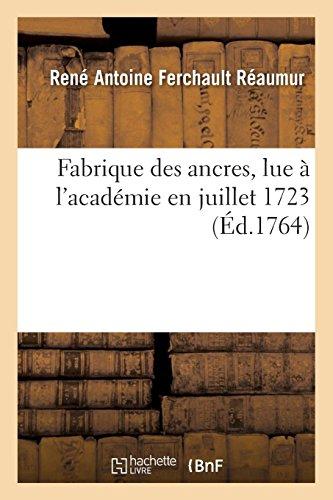 Fabrique des ancres, lue à l'académie en juillet 1723 par René Antoine Ferchault Réaumur