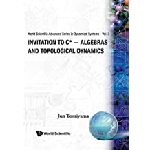 Invitation To C*-Algebras And Topological Dynamics (Advanced Series In Dynamical Systems)