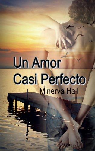 Un amor casi perfecto (Nuevas Oportunidades nº 2)