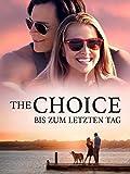 The Choice - Bis zum letzten Tag [dt./OV] bei Amazon kaufen
