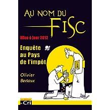 Au nom du fisc, enquête au pays de l'impôt, mise à jour 2012