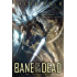 Bane of the Dead (Seraphim Revival Book 1) (English Edition)