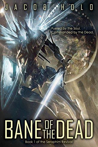 Bane of the Dead: A Mecha Space Opera Adventure (Seraphim Revival Book 1)