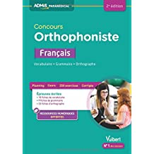 Concours Orthophoniste - Français : Vocabulaire, Grammaire, Orthographe