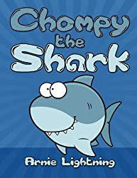 Chompy the Shark: Bedtime Stories for Kids (Fun Time Series for Early Readers) by Arnie Lightning (2015-07-30)