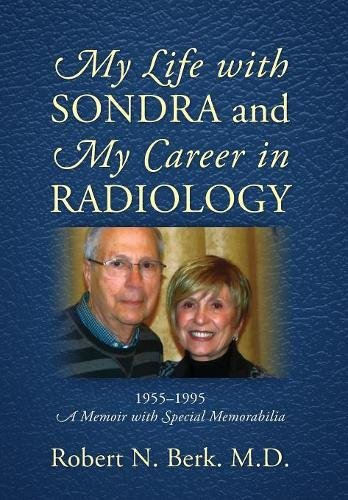 my-life-with-sondra-and-my-career-in-radiology-1955-1995-a-memoir-with-special-memorabilia