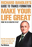 Richard Bandler's Guide to Trance - Formatio: Make your Life Great (Book & DVD)