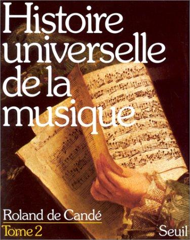 Histoire universelle de la musique Tome ...