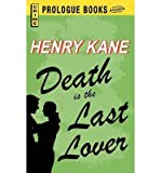 { DEATH IS THE LAST LOVER } By Kane, Henry ( Author ) [ Jan - 2013 ] [ Paperback ]