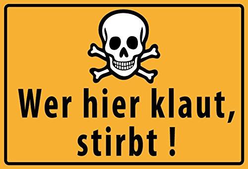 Blechschild 30x20cm Wer hier klaut stirbt Warnschild Metall Schild Tin Sign