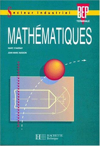 Mathématiques, terminale BEP industriel. Livre de l'élève
