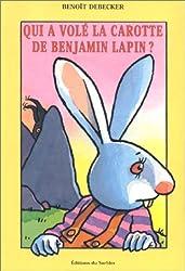 Qui a volé la carotte de Benjamin Lapin ?