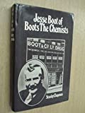 ISBN: 0340177047 - Jesse Boot of Boots the Chemists: A Study In Business History
