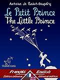 Le Petit Prince - The Little Prince: Bilingue avec le texte parallèle - Bilingual parallel text: Français - Anglais / French - English (Dual Language Easy Reader Book 32)
