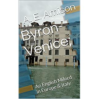 Byron-Venice;: An English Milord in Europe & Italy