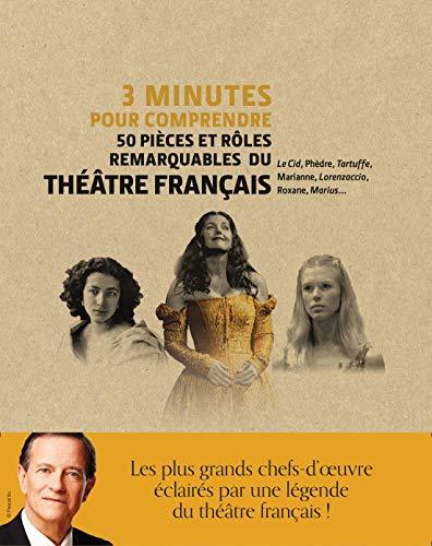 3 minutes pour comprendre 50 pièces et rôles remarquables du théâtre français