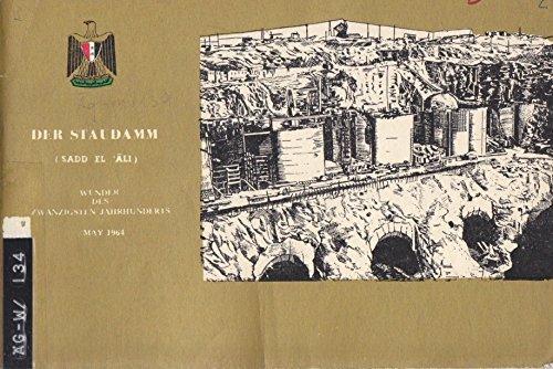 """Der Hochstaudamm. (Sadd el Äli) Wunder des zwanzigsten Jahrhunderts May 1964. """"Vereinigte Arabische Republik""""."""