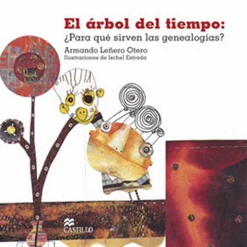 El Arbol Del Tiempo/The Tree of Time: Para Que Sirven Las Genealogias (La Otra Escalera/the Other Staircase)