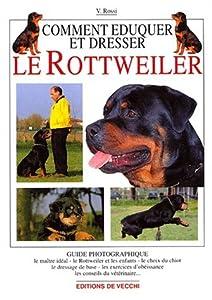 Comment éduquer et dresser le Rottweiler