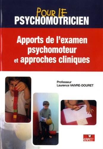 Apport de l'examen psychomoteur et approches cliniques