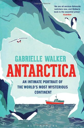 antarctica-an-intimate-portrait-of-the-worlds-most-mysterious-continent