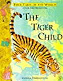 The Tiger Child: A Folk Tale from India (Puffin Folk Tales of the World) (Paperback)