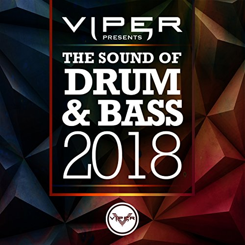 The Sound of Drum & Bass 2018 (Viper Presents) [Explicit]