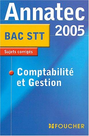 Annatec Foucher : Comptabilité et Gestion, Bac STT
