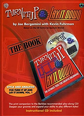 Turn It Up & Lay It Down: The Ultimate Tool for Creative Drumming (Book & CD)